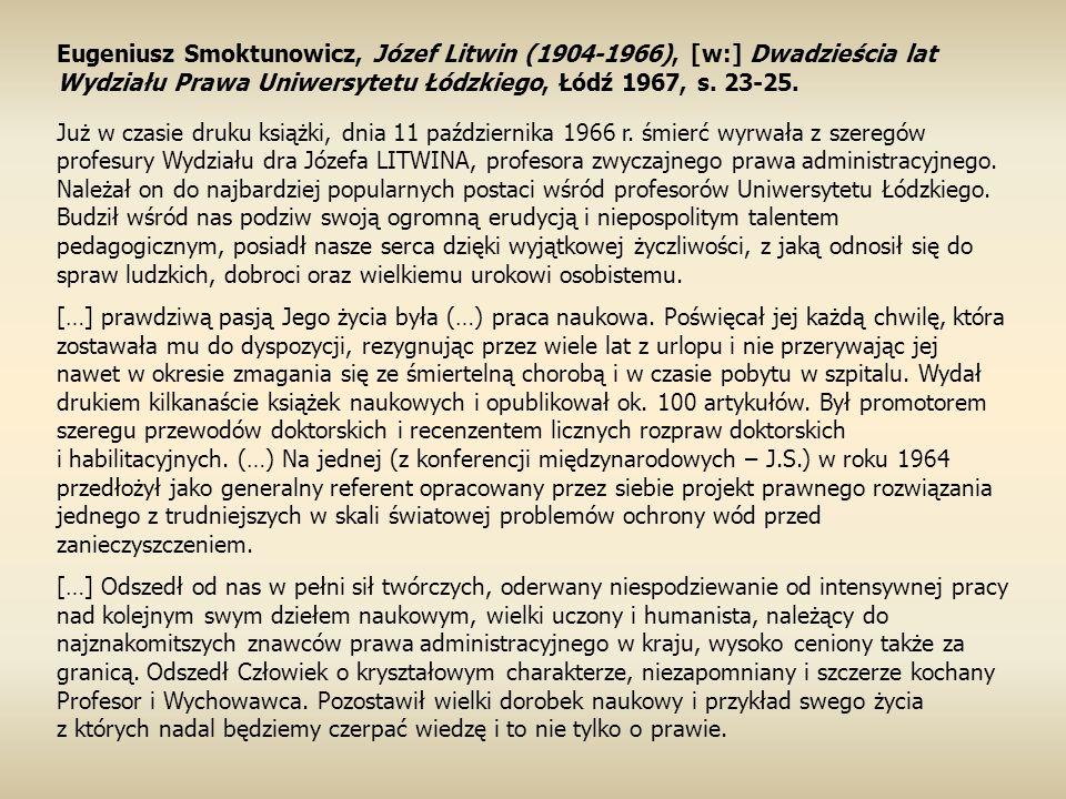 Eugeniusz Smoktunowicz, Józef Litwin (1904-1966), [w:] Dwadzieścia lat Wydziału Prawa Uniwersytetu Łódzkiego, Łódź 1967, s. 23-25.